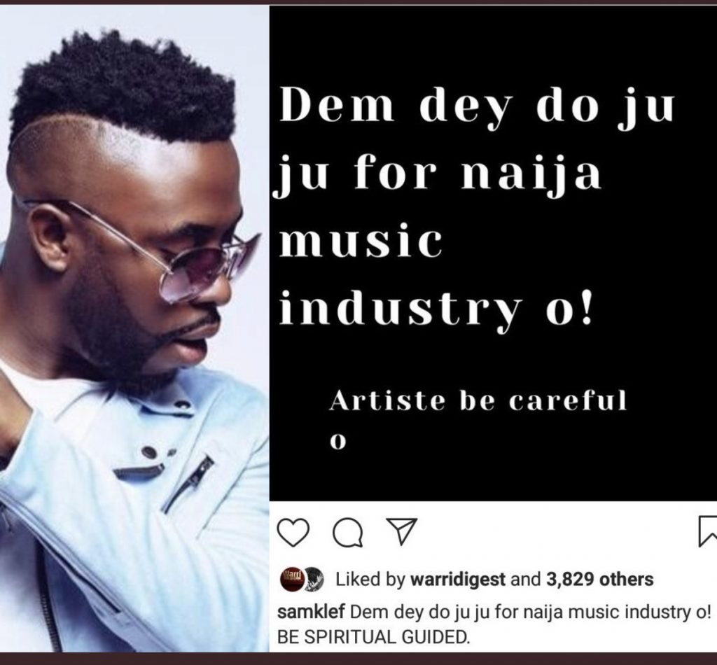 Samklef's post on IG saying they do juju in the music industry.