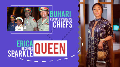 78: Erica Becomes Sparkle Queen; Buhari Recycles Service Chiefs